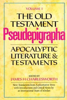 The Old Testament Pseudepigrapha: Apocalyptic Literature and Testaments - Book  of the Anchor Bible Reference Library