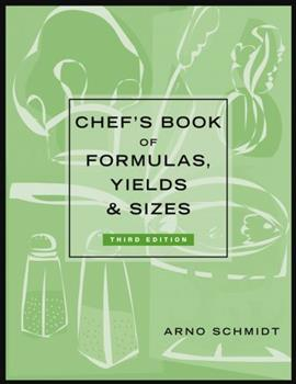 Chef's Book of Formulas, Yields and Sizes 0442318359 Book Cover