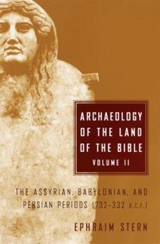 Archaeology of the Land of the Bible, Vol 2: The Assyrian, Babylonian, and Persian Periods 732-332 BCE - Book  of the Anchor Bible Reference Library