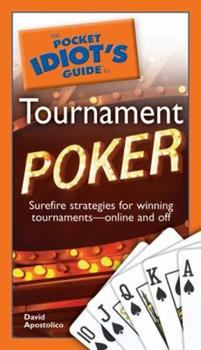 The Pocket Idiot's Guide to Tournament Poker - Book  of the Pocket Idiot's Guide