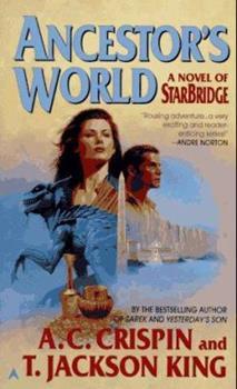 Ancestor's World: A Novel of Starbridge (Starbridge, Book 6) - Book #6 of the StarBridge