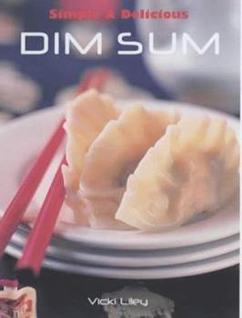 Simple & Delicious Dim Sum 1840924292 Book Cover
