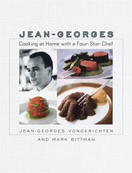 Jean-Georges: Cooking At Home with a Four-Star Chef 076790155X Book Cover