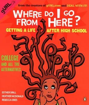 Where Do I Go from Here?: Getting a Life after High School 0142002143 Book Cover
