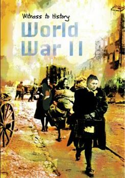World War II (Witness to History (Heinemann Library (Firm)).) 140343641X Book Cover