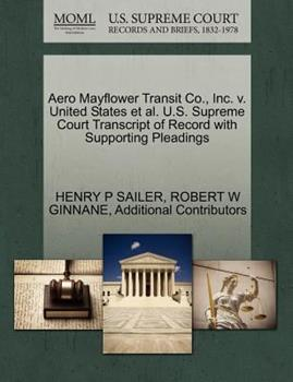 Paperback Aero Mayflower Transit Co. , Inc. V. United States et Al. U. S. Supreme Court Transcript of Record with Supporting Pleadings Book