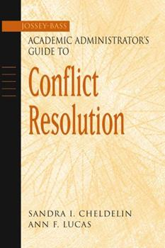 The Jossey-Bass Academic Administrator's Guide to Conflict Resolution (Jossey_Bass Academic Administrator's Guide Books) 0787960535 Book Cover