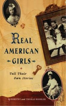 Real American Girls Tell Their Own Stories: Messages from the Heart and Heartland 0689820836 Book Cover