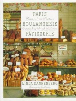 Paris Boulangerie-Patisserie: Recipes from Thirteen Outstanding French Bakeries 0517224909 Book Cover