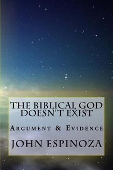 Paperback The Biblical God Doesn't Exist: Argument & Evidence Book