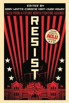 Resist: Tales from a Future Worth Fighting Against 1728821444 Book Cover