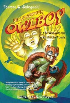 Owlboy: The Girl with the Destructo Touch (Owlboy) - Book #2 of the Billy Hooten, Owlboy