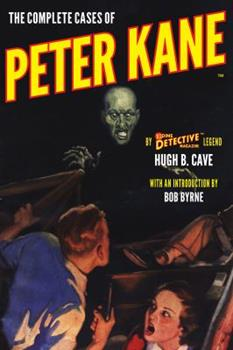 The Complete Cases of Peter Kane 1618273531 Book Cover