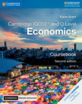 Cambridge IGCSE® and O Level Economics Coursebook with Cambridge Elevate Enhanced Edition (2 Years) (Cambridge International IGCSE) 1108339263 Book Cover