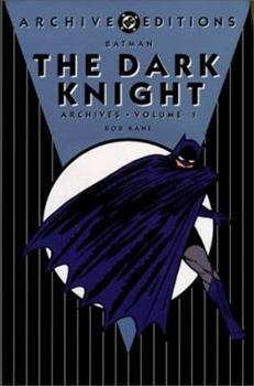 Batman: The Dark Knight Archives, Vol. 1 (DC Archives Edition) - Book  of the DC Archive Editions