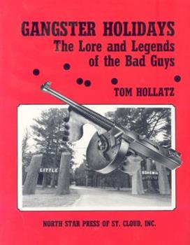 Paperback Gangster Holidays: The Lore and Legends of the Bad Guys Book