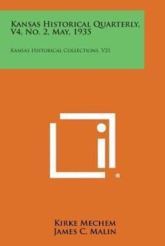 Paperback Kansas Historical Quarterly, V4, No. 2, May 1935 : Kansas Historical Collections, V21 Book