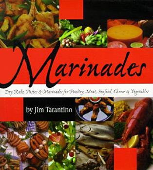Marinades: Dry Rubs, Pastes and Marinades for Poultry, Meat, Seafood, Cheese and Vegetables 0895945312 Book Cover