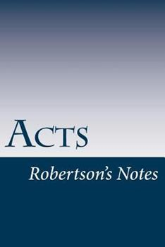 Acts - Book  of the Robertson's Notes