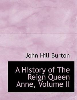 Paperback A History of the Reign Queen Anne [Large Print] Book