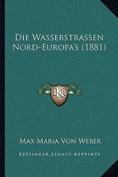 Paperback Die Wasserstrassen Nord-Europa's Book