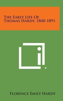 Hardcover The Early Life of Thomas Hardy, 1840-1891 Book