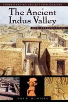 The Ancient Indus Valley: New Perspectives 1576079074 Book Cover