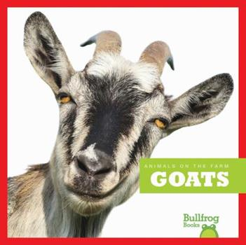 Paperback Goats (Bullfrog Books: Animals on the Farm) Book
