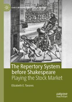 Hardcover The Repertory System Before Shakespeare: Playing the Stock Market Book