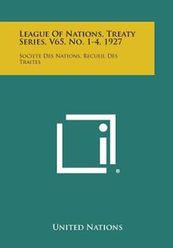 Paperback League of Nations, Treaty Series, V65, No. 1-4, 1927: Societe Des Nations, Recueil Des Traites Book