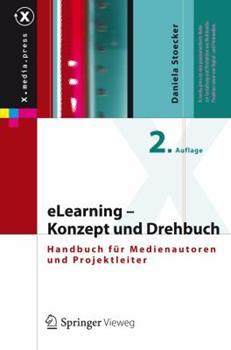 Hardcover Elearning - Konzept Und Drehbuch: Handbuch F?r Medienautoren Und Projektleiter [German] Book
