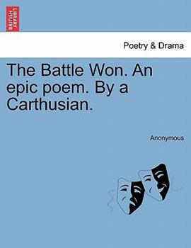 Paperback The Battle Won an Epic Poem by a Carthusian Book