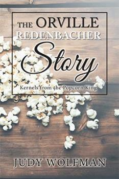 The Orville Redenbacher Story: Kernels from the Popcorn King 1984528750 Book Cover