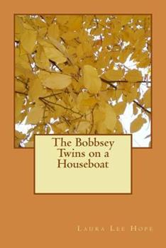 The Bobbsey Twins on a Houseboat - Book #6 of the Original Bobbsey Twins