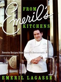 From Emeril's Kitchens: Favorite Recipes from Emeril's Restaurants 006018535X Book Cover