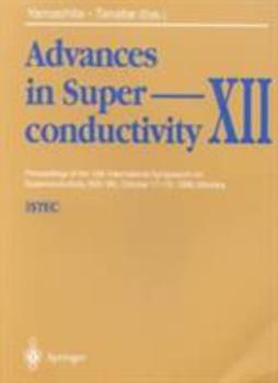 Paperback Advances in Superconductivity XII: Proceedings of the 12th International Symposium on Superconductivity (ISS '99), October 17-19, 1999, Morioka Book