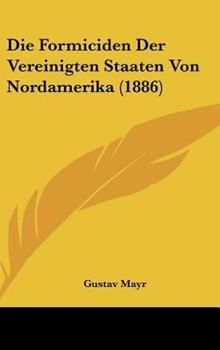 Hardcover Die Formiciden der Vereinigten Staaten Von Nordamerika Book