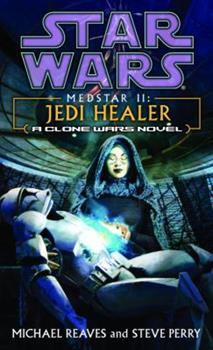 Star Wars: Medstar II - Jedi Healer (A Clone Wars Novel) - Book  of the Star Wars Legends