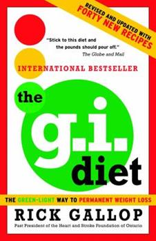Paperback The G.I. Diet: The Green-Light Way to Permanent Weight Loss: Revised and Updated with Forty New Recipes Book