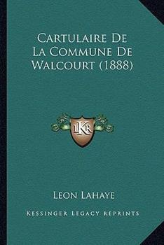 Paperback Cartulaire de la Commune de Walcourt Book