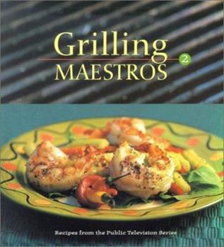Grilling Maestros (Grilling Maestros, 2) (Grilling Maestros, 2) 0965109593 Book Cover