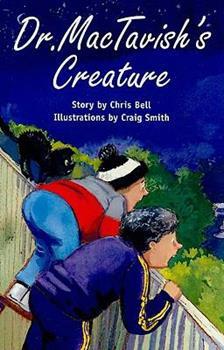 Dr. Mactavish's Creature, Grade 3: Emerald Level 25 0763574449 Book Cover