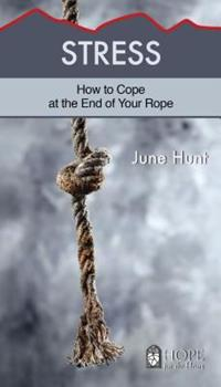 Stress: How to Cope at the End of Your Rope - Book  of the Hope for the Heart