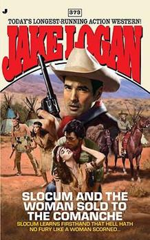 Slocum and the Woman Sold to the Comanche - Book #373 of the Slocum