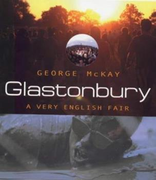 Glastonbury: A Very English Fair 0575068078 Book Cover