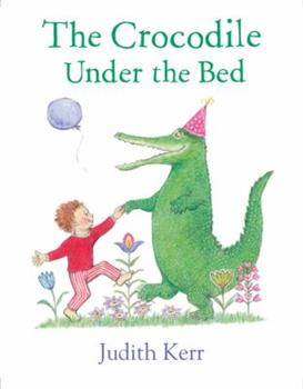 The Crocodile Under the Bed 0007586779 Book Cover