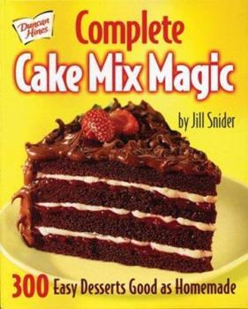Complete Cake Mix Magic 077880125X Book Cover