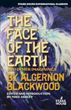 The Face of the Earth and Other Imaginings 1933586702 Book Cover