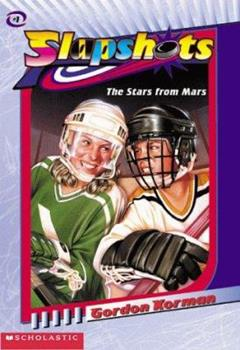 The Stars from Mars - Book #1 of the Slapshots