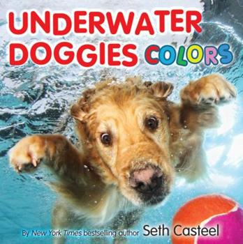 Underwater Doggies Colors 0316373656 Book Cover